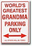 Worlds Greatest Grandma Parking Only Sign - 【インテリアグッズ】2018年おばあちゃんのベストギフトおすすめ人気ランキング10選!